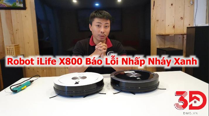 Hướng dẫn sửa robot hút bụi iLife X800 bật đèn xanh nhấp nháy không chạy tại Lab 3D House